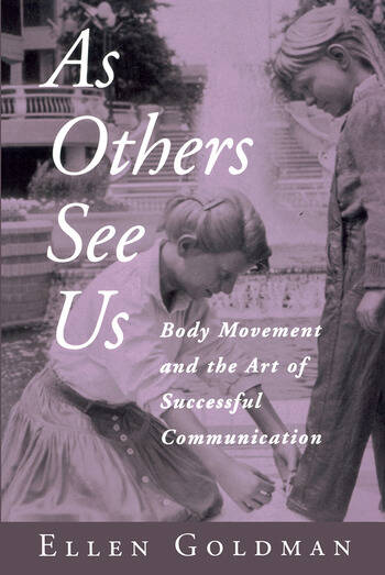 As Others See Us Body Movement and the Art of Successful Communication book cover