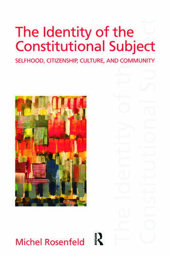 The Identity of the Constitutional Subject Selfhood, Citizenship, Culture, and Community book cover