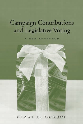 Campaign Contributions and Legislative Voting A New Approach book cover