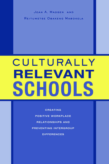 Culturally Relevant Schools Creating Positive Workplace Relationships and Preventing Intergroup Differences book cover