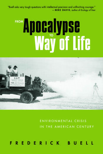 From Apocalypse to Way of Life Environmental Crisis in the American Century book cover