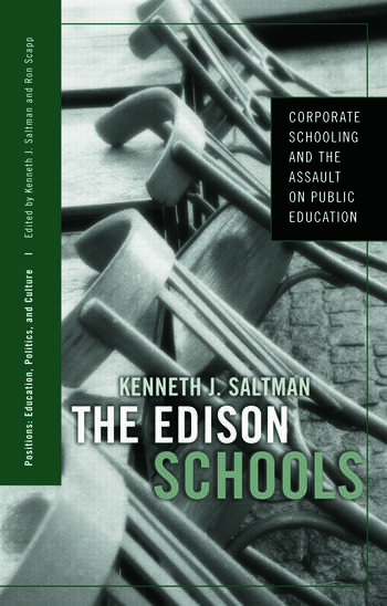 The Edison Schools Corporate Schooling and the Assault on Public Education book cover