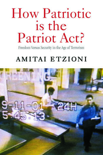 How Patriotic is the Patriot Act? Freedom Versus Security in the Age of Terrorism book cover