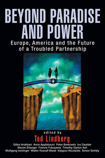 Beyond Paradise and Power Europe, America, and the Future of a Troubled Partnership book cover