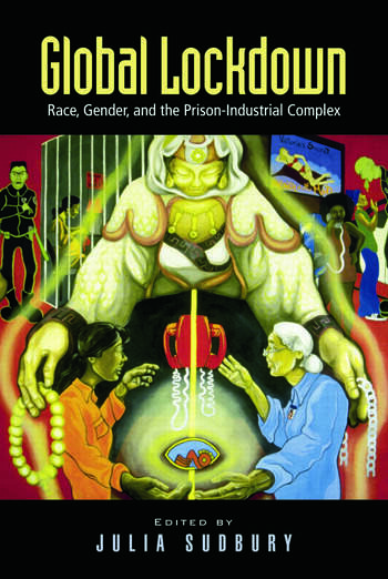 Global Lockdown Race, Gender, and the Prison-Industrial Complex book cover