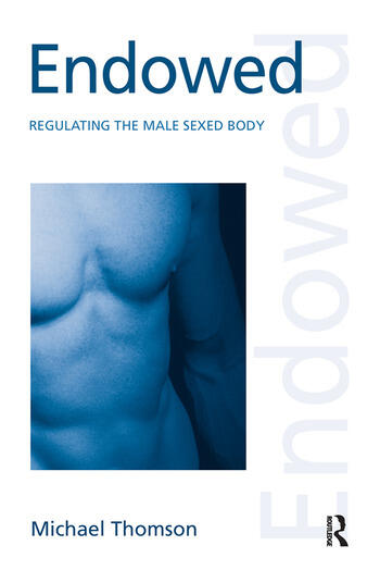 Endowed Regulating the Male Sexed Body book cover