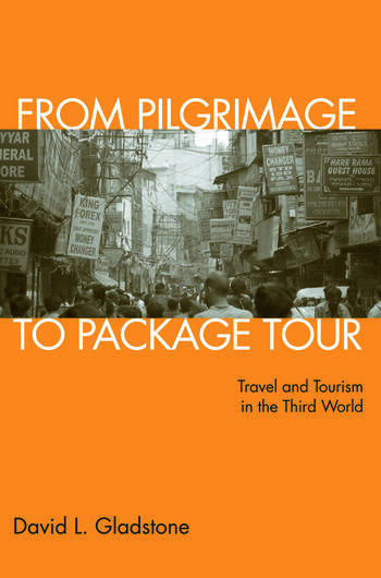 From Pilgrimage to Package Tour Travel and Tourism in the Third World book cover