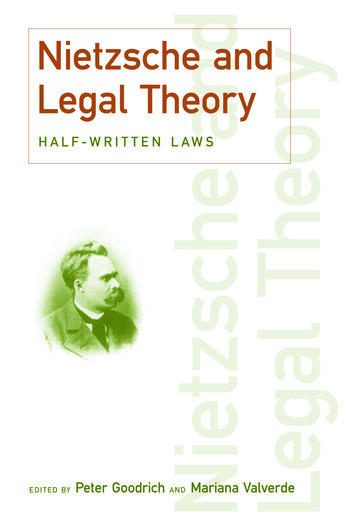 Nietzsche and Legal Theory Half-Written Laws book cover