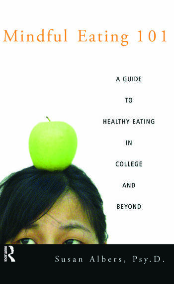 Mindful Eating 101 A Guide to Healthy Eating in College and Beyond book cover