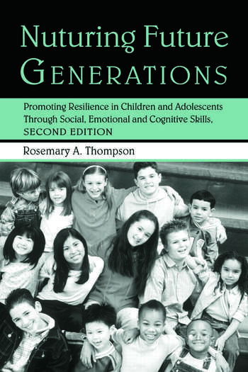Nurturing Future Generations Promoting Resilience in Children and Adolescents Through Social, Emotional and Cognitive Skills book cover
