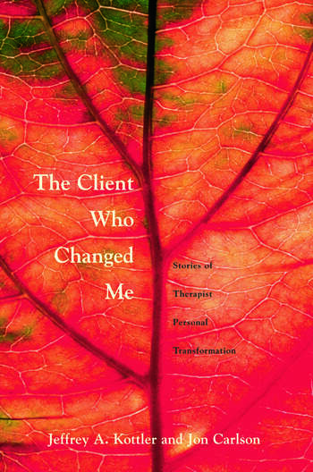 The Client Who Changed Me Stories of Therapist Personal Transformation book cover