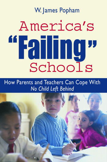 America's Failing Schools How Parents and Teachers Can Cope With No Child Left Behind book cover