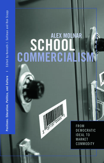 School Commercialism From Democratic Ideal to Market Commodity book cover