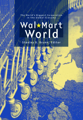 Wal-Mart World The World's Biggest Corporation in the Global Economy book cover
