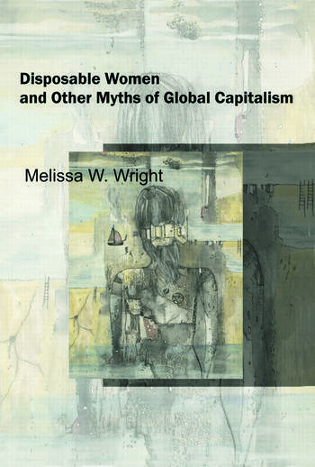 Disposable Women and Other Myths of Global Capitalism book cover