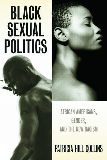 Black Sexual Politics African Americans, Gender, and the New Racism book cover
