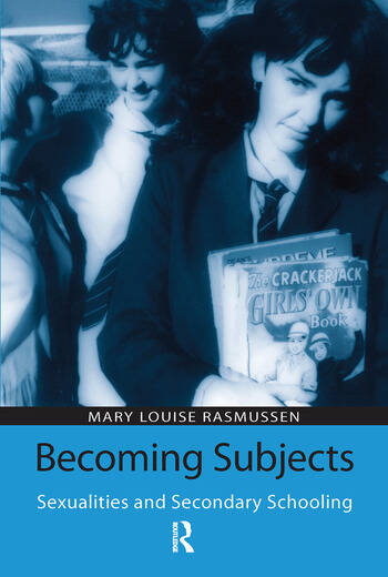 Becoming Subjects: Sexualities and Secondary Schooling book cover
