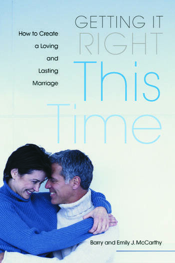 Getting it Right This Time How to Create a Loving and Lasting Marriage book cover