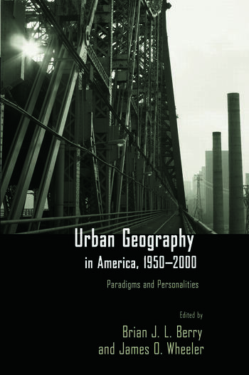 Urban Geography in America, 1950-2000 Paradigms and Personalities book cover