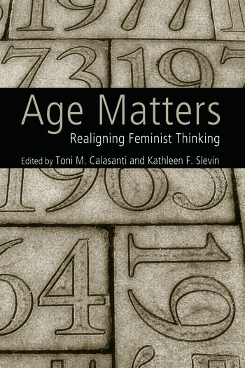 Age Matters Re-Aligning Feminist Thinking book cover
