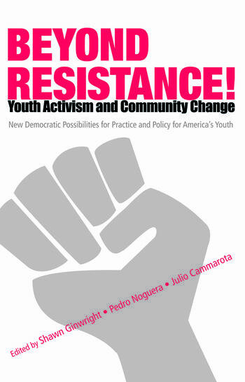Beyond Resistance! Youth Activism and Community Change New Democratic Possibilities for Practice and Policy for America's Youth book cover