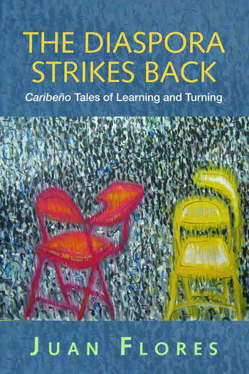 The Diaspora Strikes Back Caribeño Tales of Learning and Turning book cover