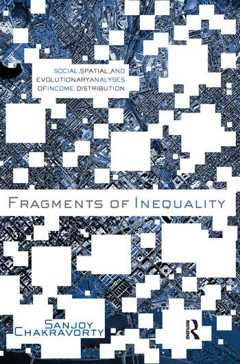 Fragments of Inequality Social, Spatial and Evolutionary Analyses of Income Distribution book cover
