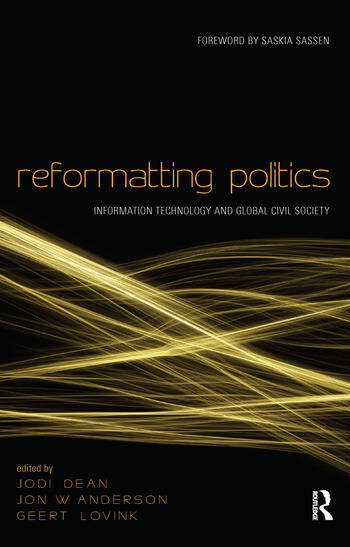 Reformatting Politics Information Technology and Global Civil Society book cover