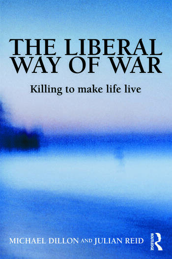 The Liberal Way of War Killing to Make Life Live book cover