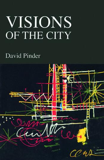 Visions of the City Utopianism, Power and Politics in Twentieth Century Urbanism book cover