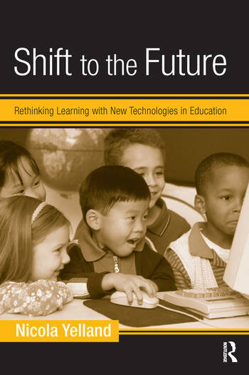 Shift to the Future Rethinking Learning with New Technologies in Education book cover