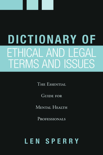 Dictionary of Ethical and Legal Terms and Issues The Essential Guide for Mental Health Professionals book cover