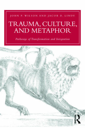 Trauma, Culture, and Metaphor Pathways of Transformation and Integration book cover