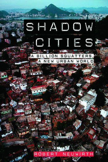 Shadow Cities A Billion Squatters, A New Urban World book cover