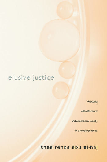 Elusive Justice Wrestling with Difference and Educational Equity in Everyday Practice book cover