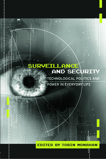 Surveillance and Security Technological Politics and Power in Everyday Life book cover