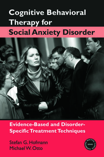 Cognitive Behavioral Therapy for Social Anxiety Disorder Evidence-Based and Disorder-Specific Treatment Techniques book cover