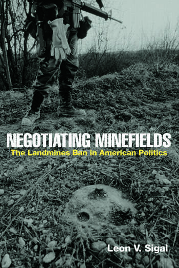 Negotiating Minefields The Landmines Ban in American Politics book cover