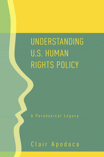 Understanding U.S. Human Rights Policy A Paradoxical Legacy book cover