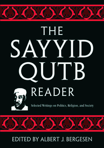 The Sayyid Qutb Reader Selected Writings on Politics, Religion, and Society book cover