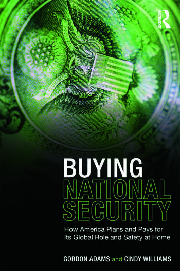 Buying National Security How America Plans and Pays for Its Global Role and Safety at Home book cover