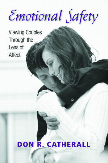 Emotional Safety Viewing Couples Through the Lens of Affect book cover