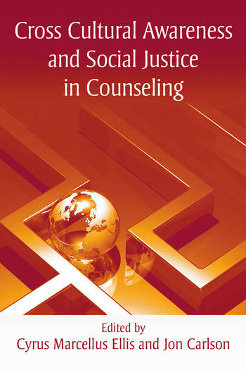 Cross Cultural Awareness and Social Justice in Counseling book cover