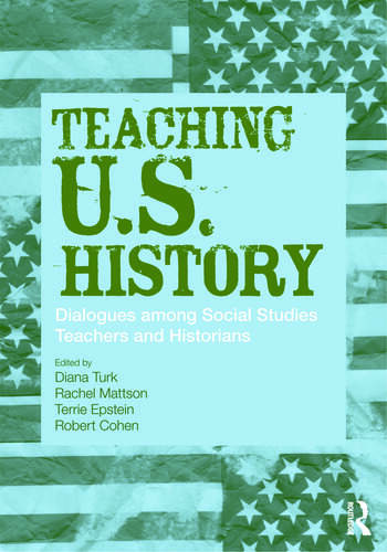 Teaching U.S. History Dialogues Among Social Studies Teachers and Historians book cover