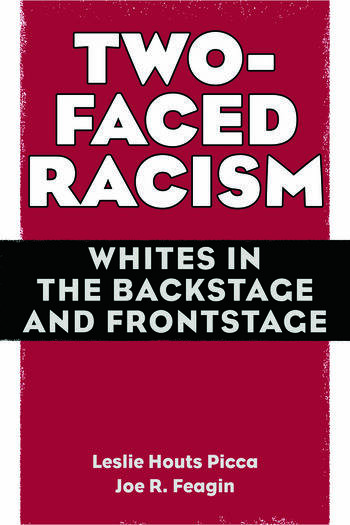 Two-Faced Racism Whites in the Backstage and Frontstage book cover