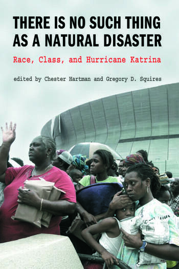 There is No Such Thing as a Natural Disaster Race, Class, and Hurricane Katrina book cover