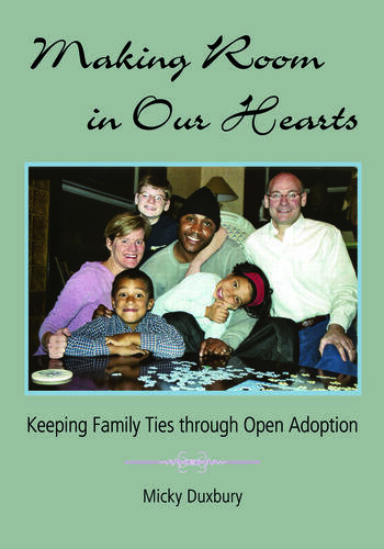 Making Room in Our Hearts Keeping Family Ties through Open Adoption book cover