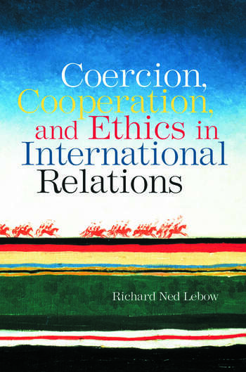 Coercion, Cooperation, and Ethics in International Relations book cover