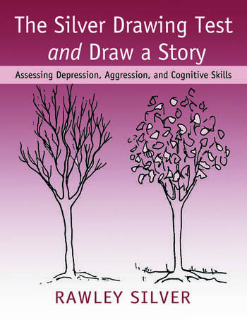 The Silver Drawing Test and Draw a Story Assessing Depression, Aggression, and Cognitive Skills book cover