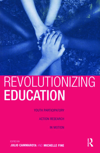 Revolutionizing Education Youth Participatory Action Research in Motion book cover